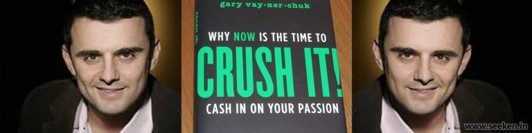 Crush It Book Summary by Gary Vaynerchuk
