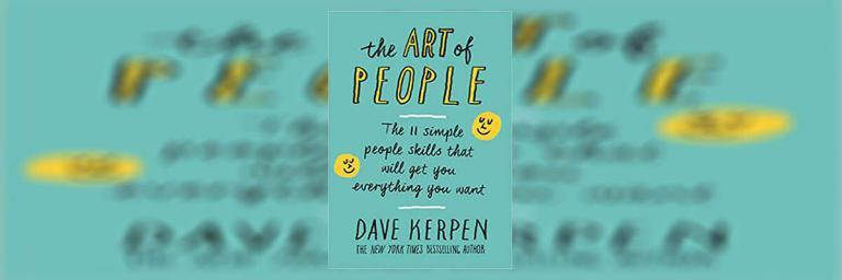 The Art of People – Book Summary – Part 2