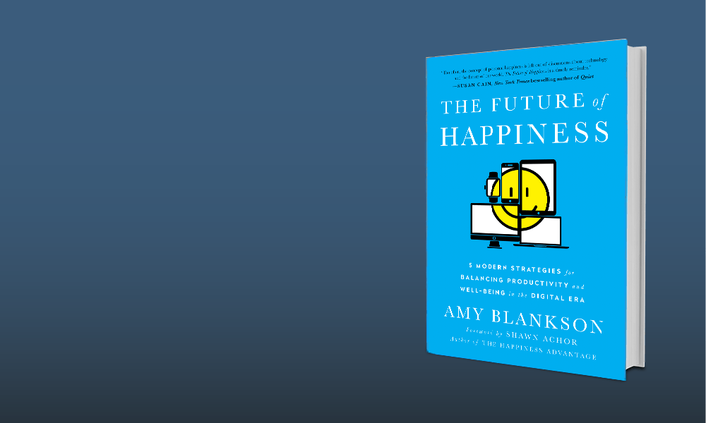 The Future Of Happiness Summary By Amy Blankson