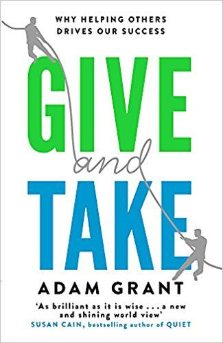 Give and Take- Why Helping Others Drives Our Success