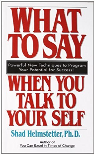 What to Say When You Talk to Your Self