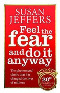 Feel the Fear and Do It Anyway Summary