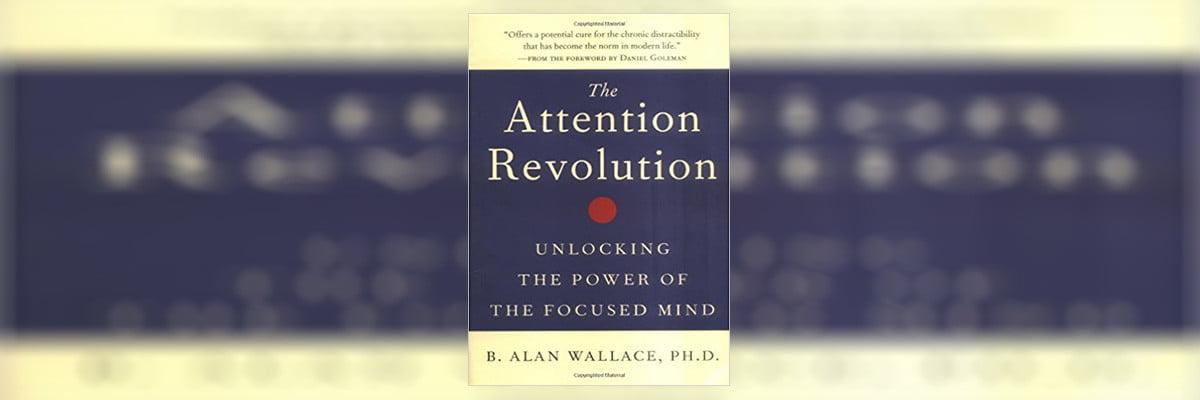 The Attention Revolution Summary