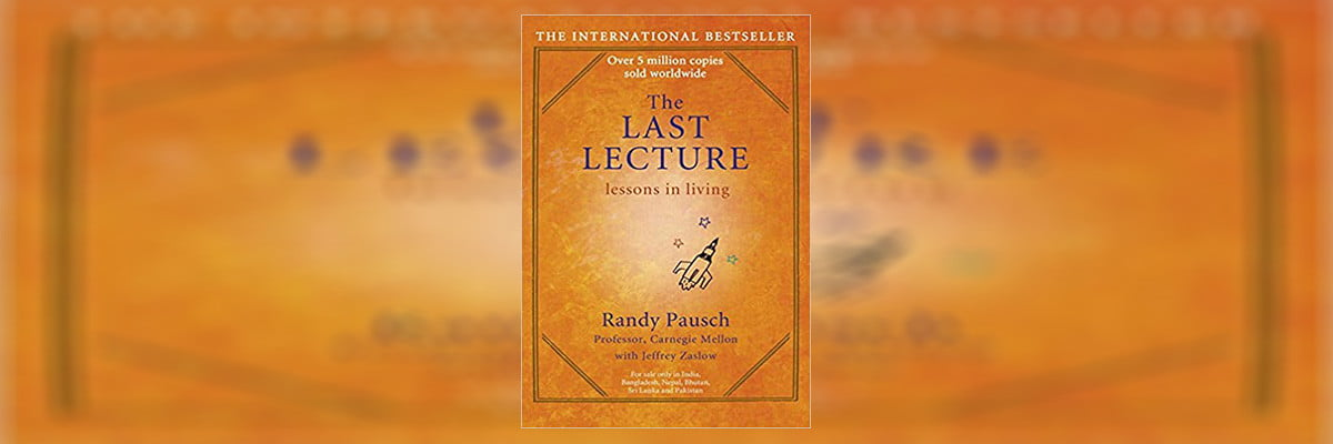 The Last Lecture Summary By Randy Pausch